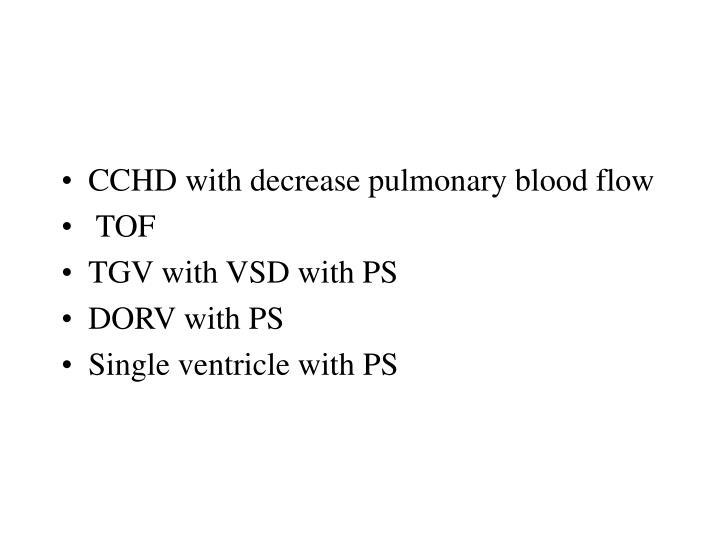 CCHD with decrease pulmonary blood flow