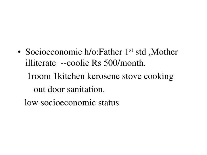 Socioeconomic h/o:Father 1