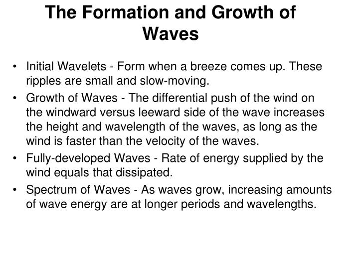 The Formation and Growth of Waves