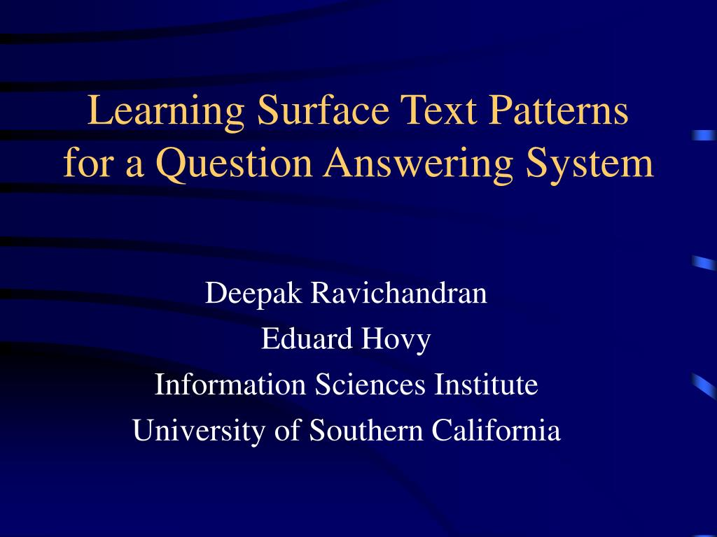 Learning Surface Text Patterns for a Question Answering System
