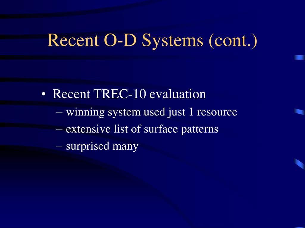 Recent O-D Systems (cont.)