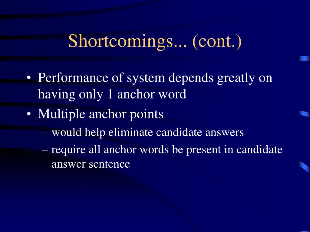 Shortcomings... (cont.)