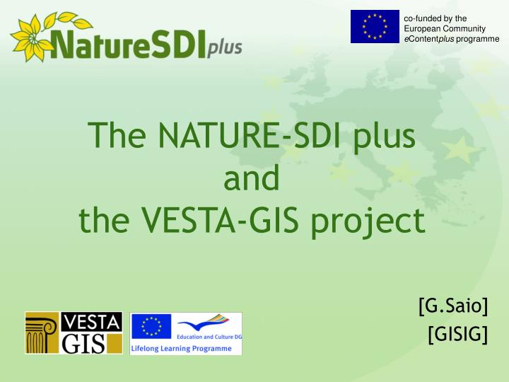 The nature sdi plus and the vesta gis project