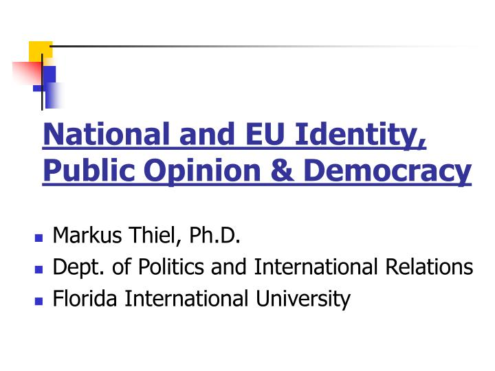 National and EU Identity, Public Opinion & Democracy