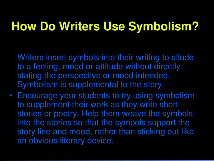 How Do Writers Use Symbolism?