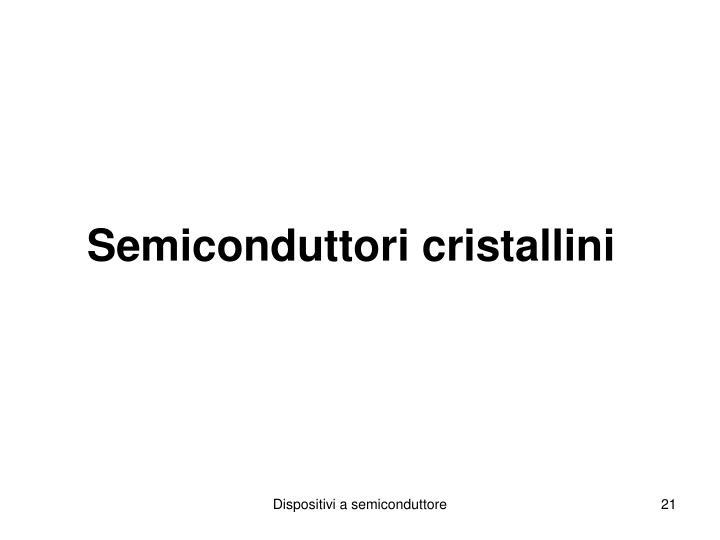 Semiconduttori cristallini