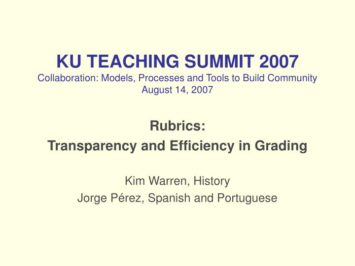 Ku teaching summit 2007 collaboration models processes and tools to build community august 14 2007
