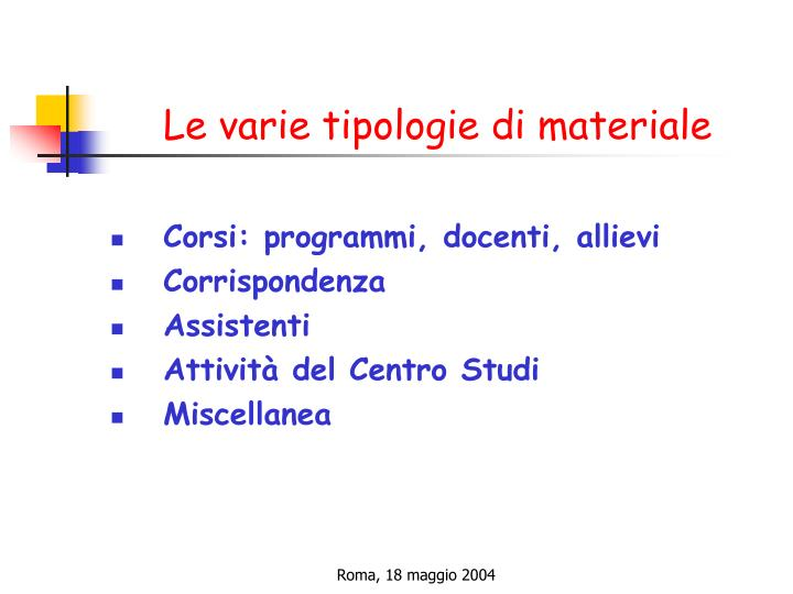 Le varie tipologie di materiale