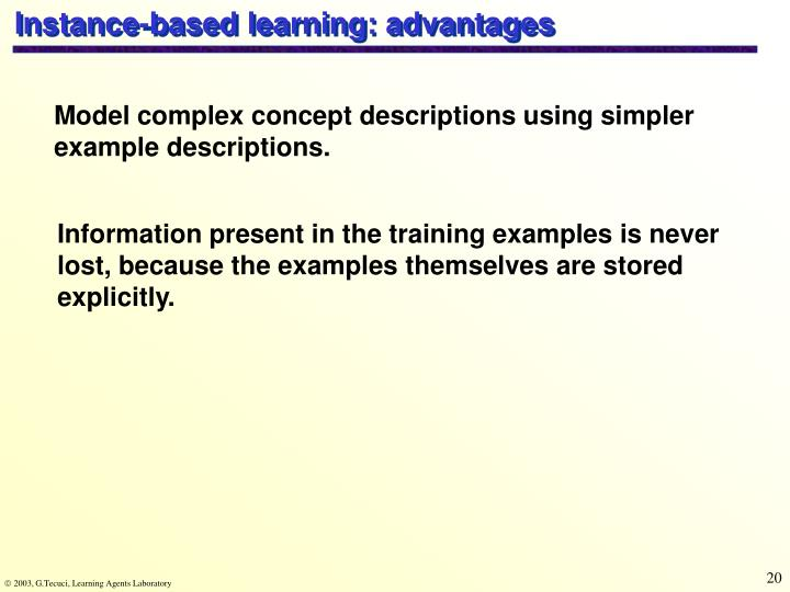 Instance-based learning: advantages