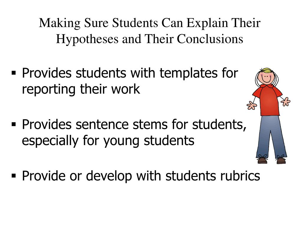 Making Sure Students Can Explain Their Hypotheses and Their Conclusions