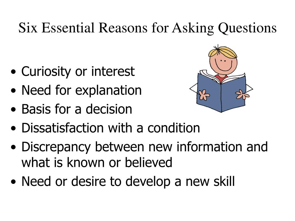 Six Essential Reasons for Asking Questions