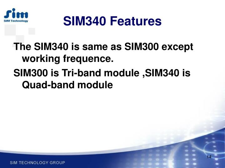 SIM340 Features