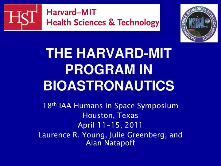 The harvard mit program in bioastronautics