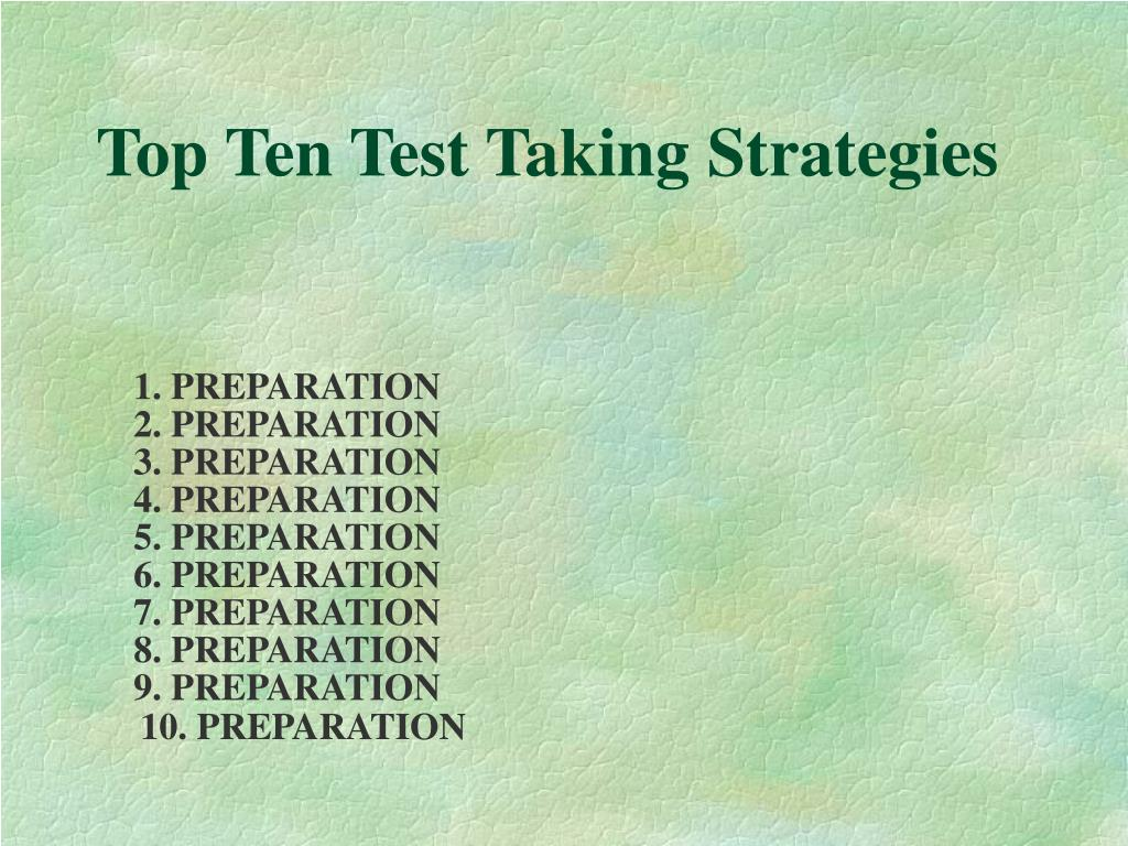 Top Ten Test Taking Strategies