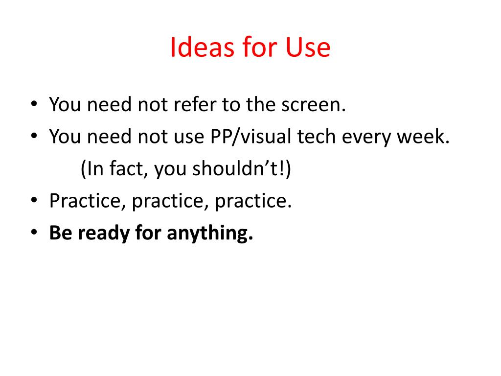 Ideas for Use
