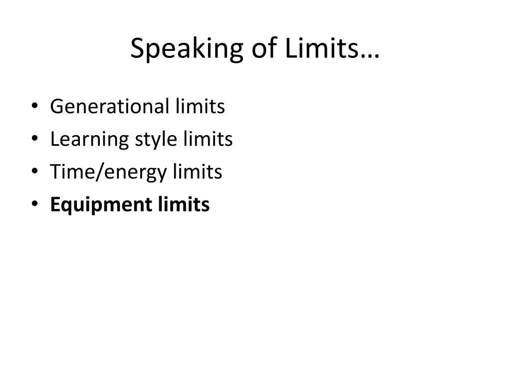 Speaking of Limits…