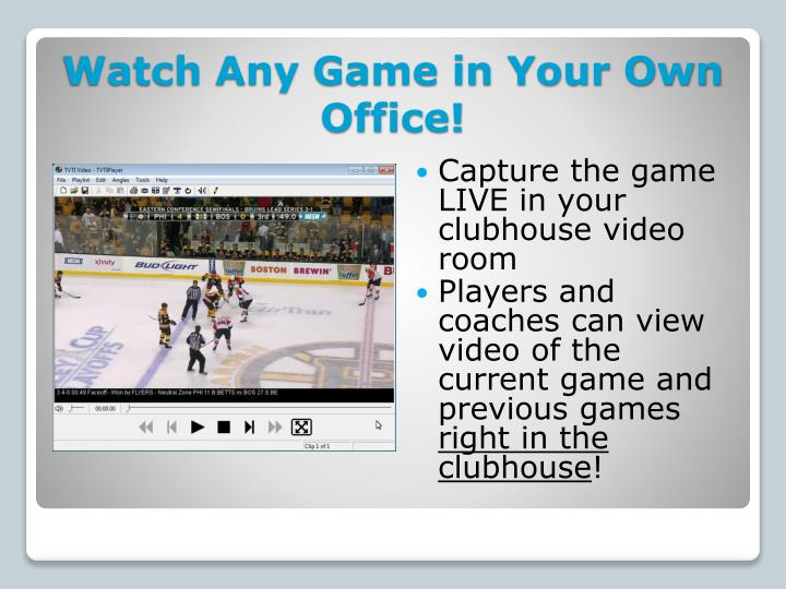 Watch Any Game in Your Own Office!