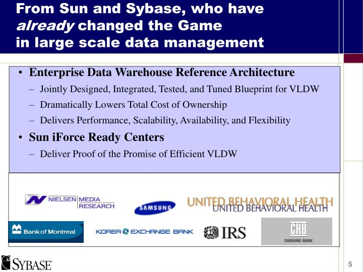 From Sun and Sybase, who have