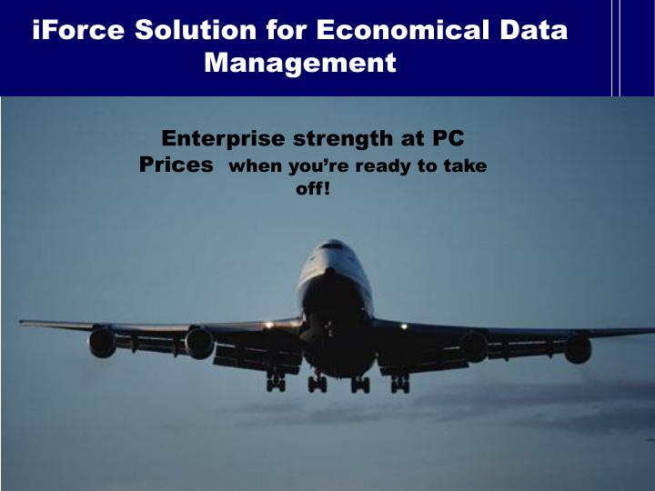 iForce Solution for Economical Data Management