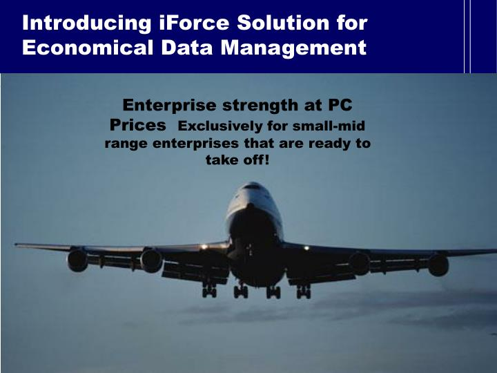 Introducing iForce Solution for Economical Data Management