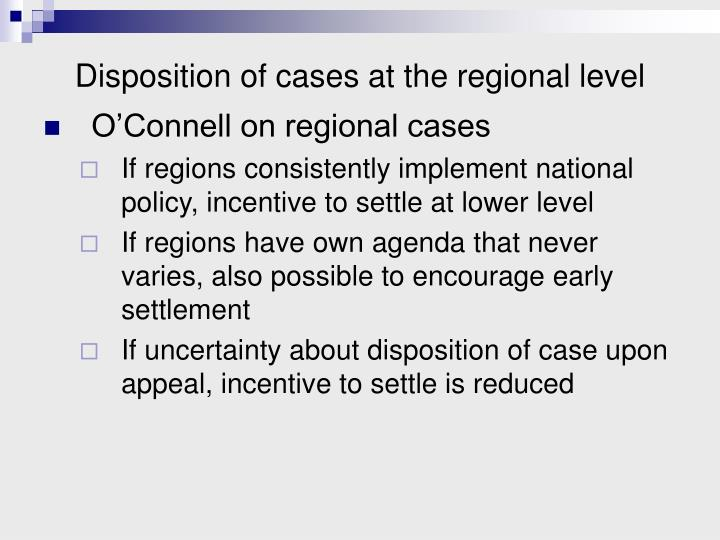 Disposition of cases at the regional level