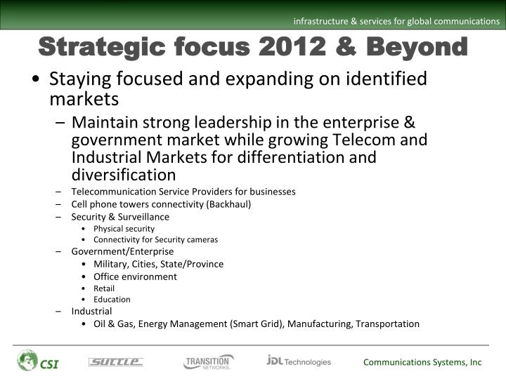 Strategic focus 2012 & Beyond