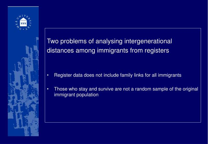 Two problems of analysing intergenerational