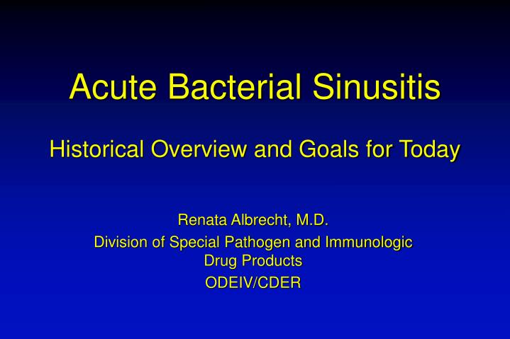 Acute bacterial sinusitis historical overview and goals for today