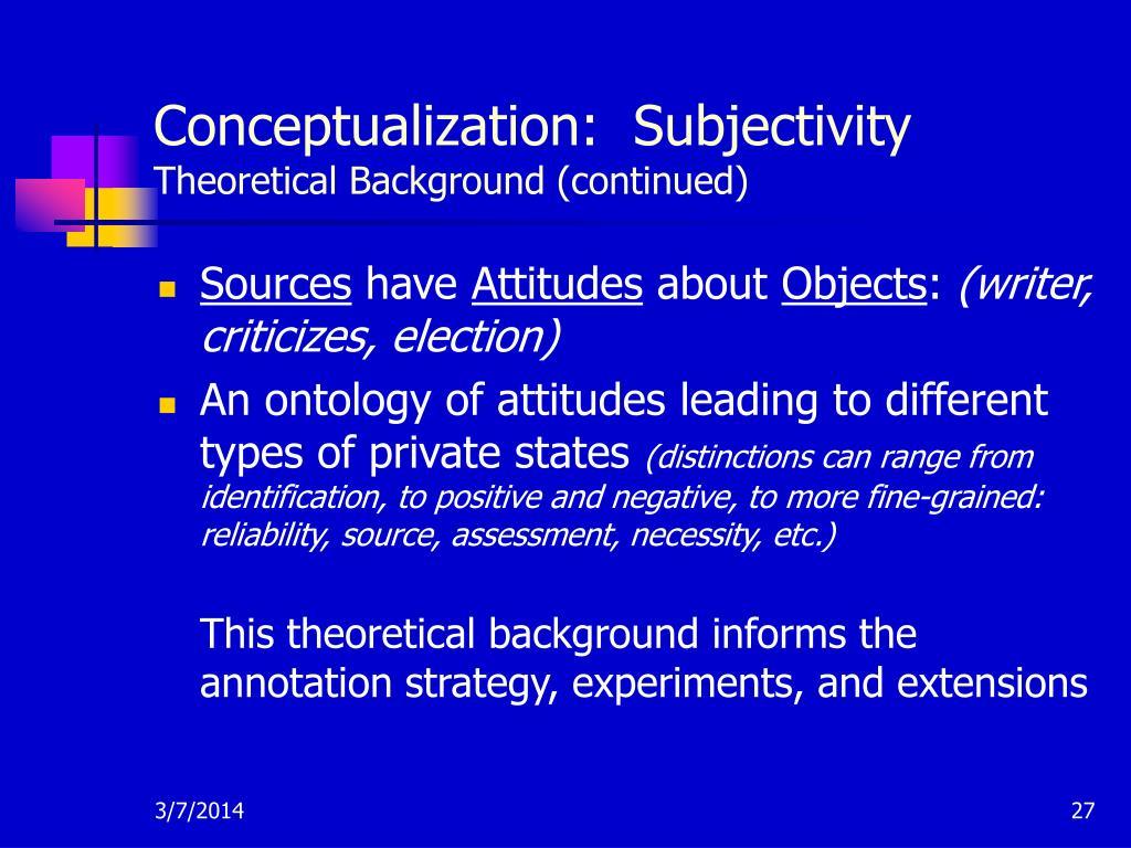 Conceptualization:  Subjectivity