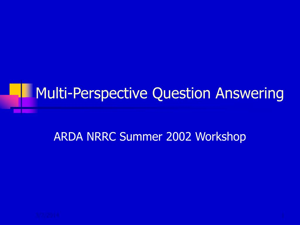 Multi-Perspective Question Answering
