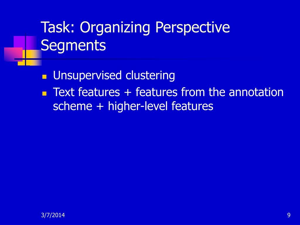 Task: Organizing Perspective Segments