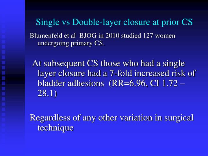 Single vs Double-layer closure at prior CS
