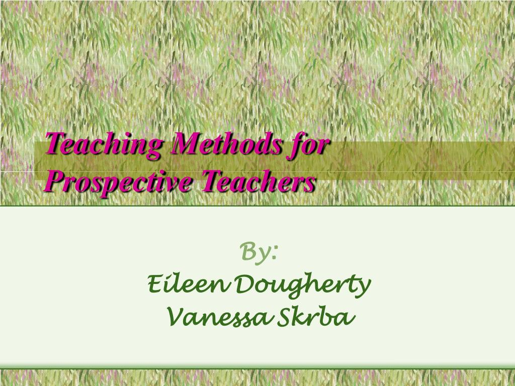 teaching methods for prospective teachers