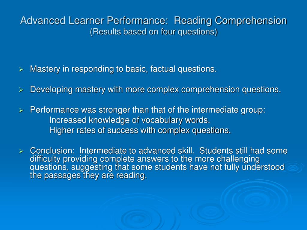 Advanced Learner Performance:  Reading Comprehension