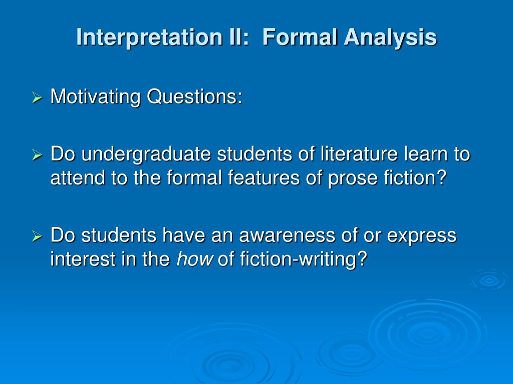 Interpretation II:  Formal Analysis