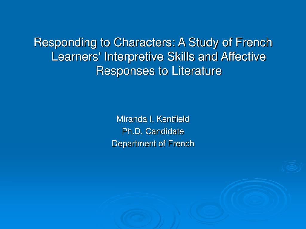 Responding to Characters: A Study of French Learners' Interpretive Skills and Affective Responses to Literature