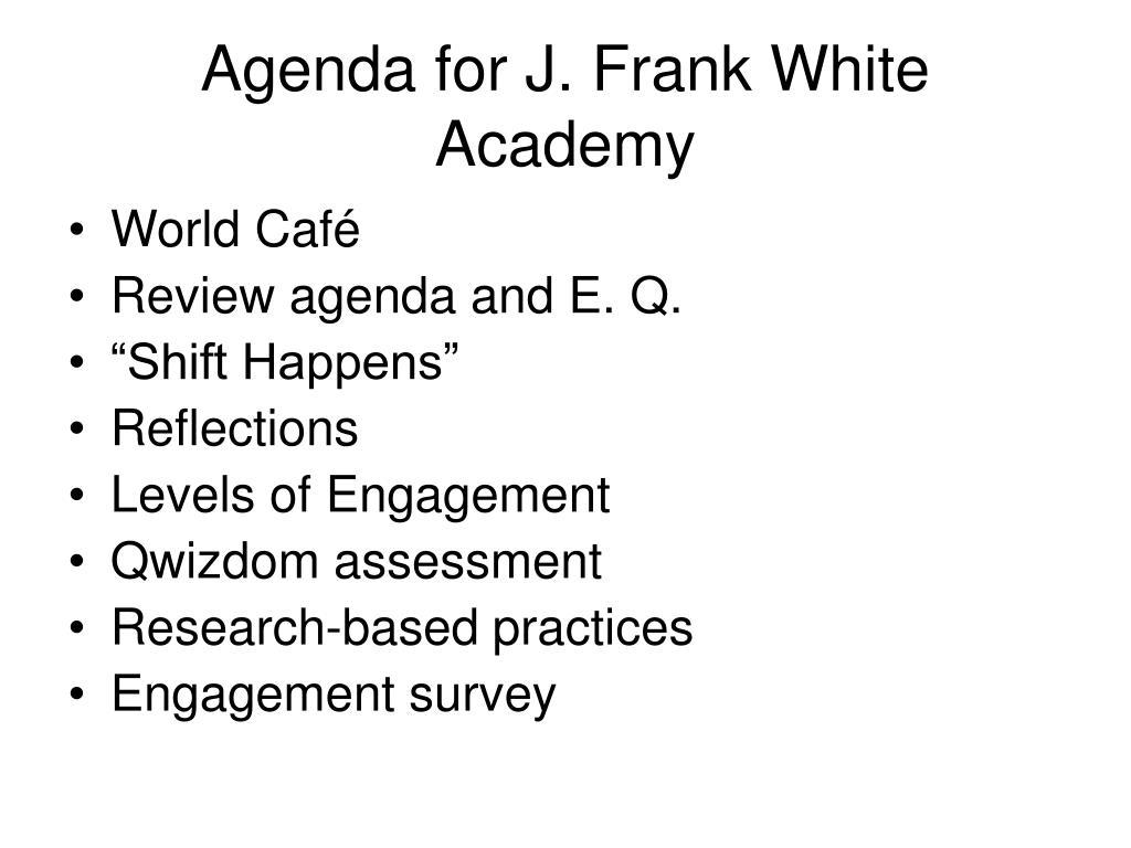 Agenda for J. Frank White Academy