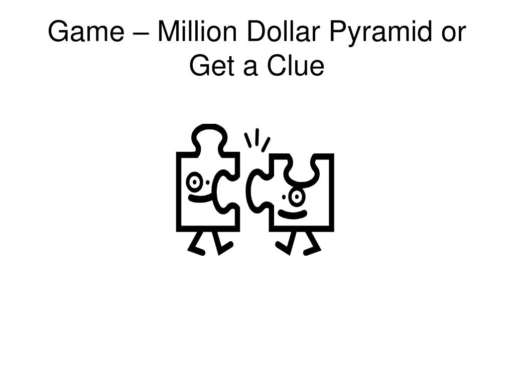 Game – Million Dollar Pyramid or Get a Clue