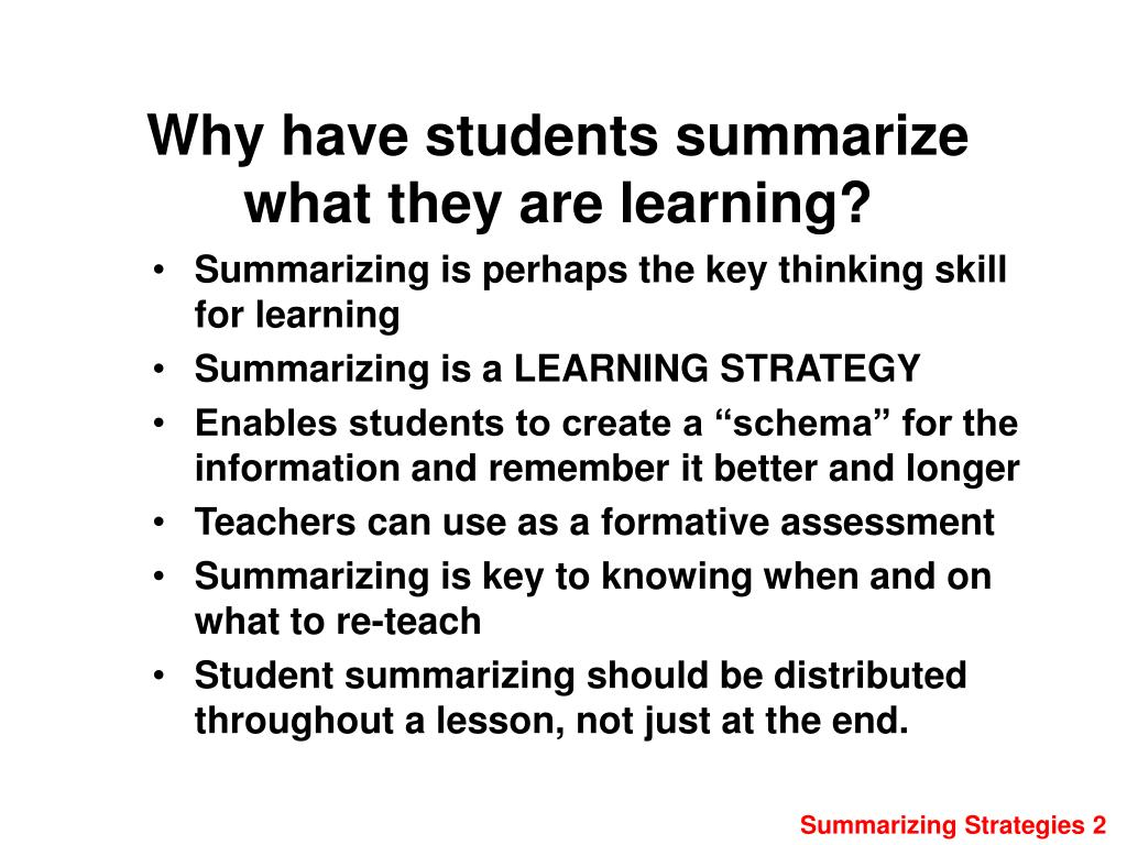 Why have students summarize what they are learning?