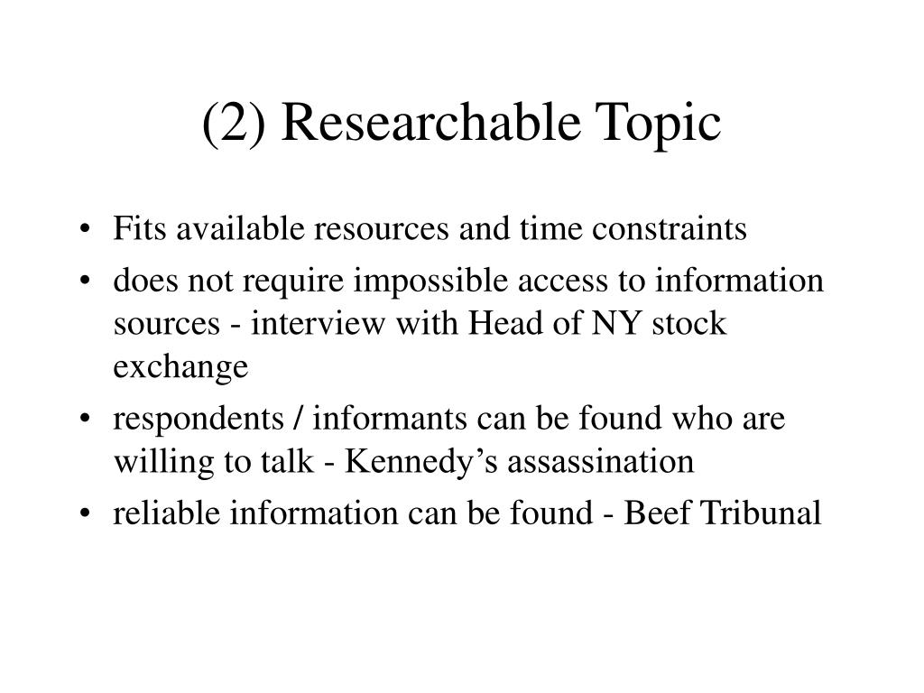 (2) Researchable Topic