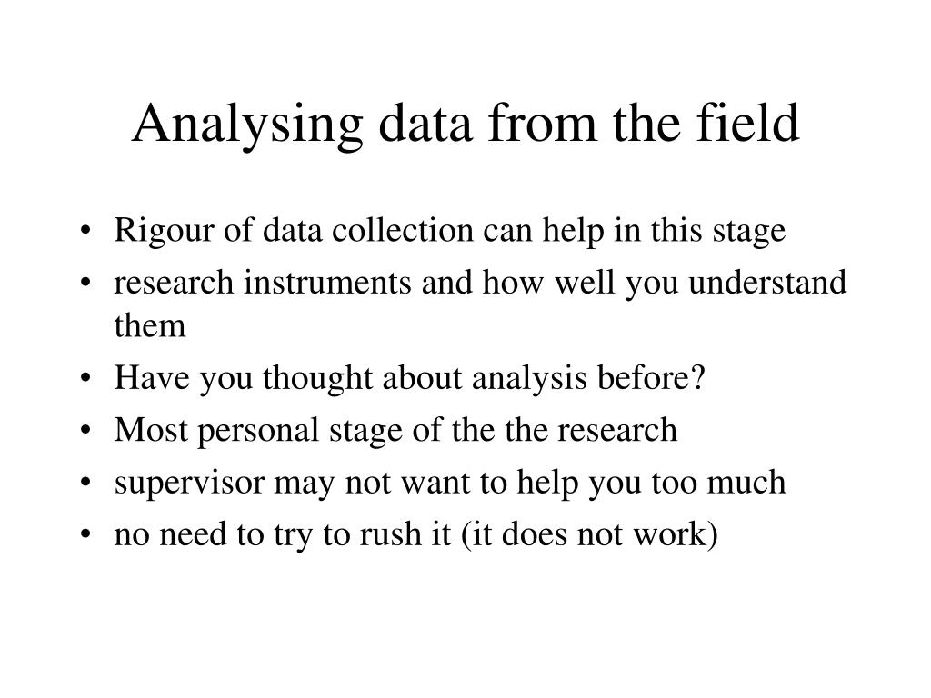 Analysing data from the field