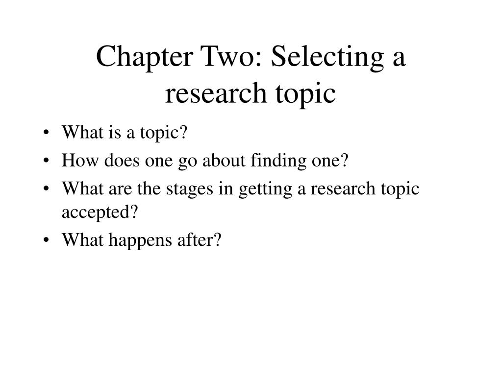 Chapter Two: Selecting a research topic