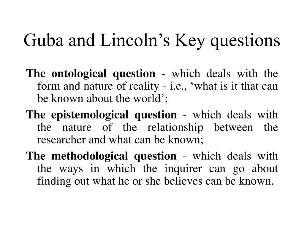 Guba and Lincoln's Key questions