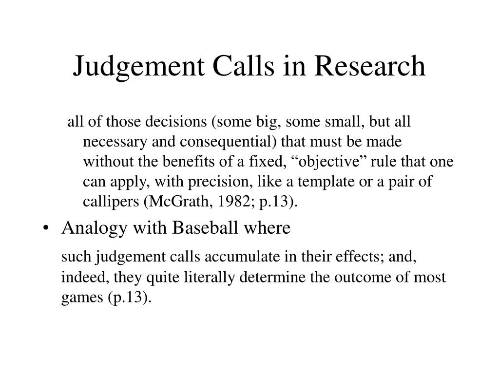 Judgement Calls in Research