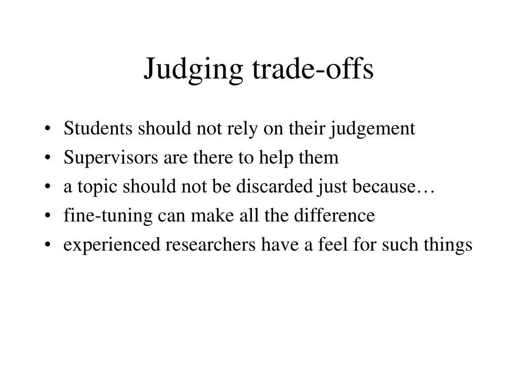 Judging trade-offs