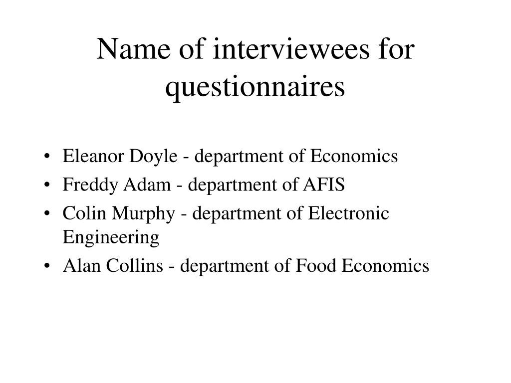 Name of interviewees for questionnaires