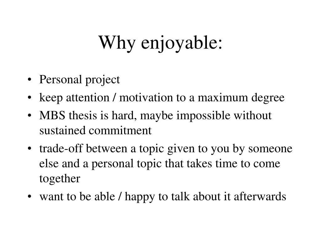 Why enjoyable: