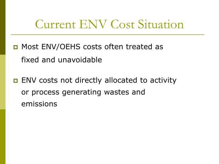 Current ENV Cost Situation