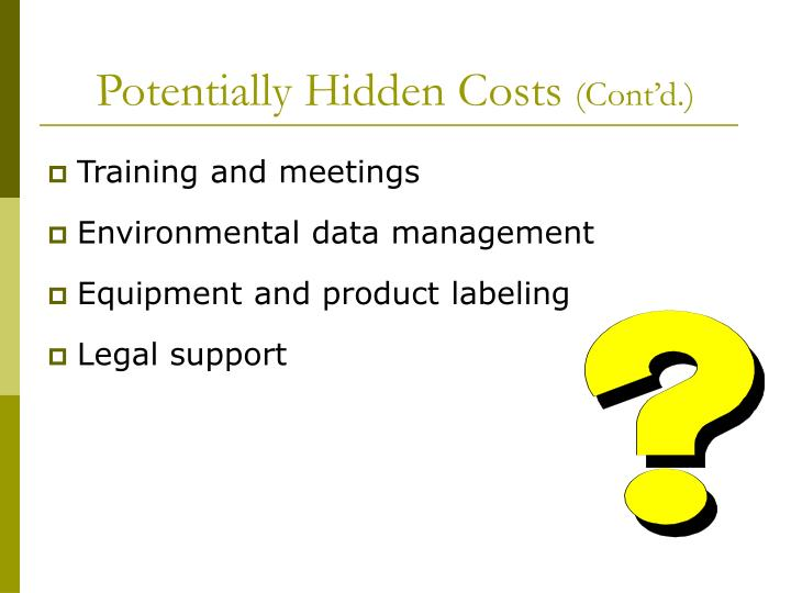 Potentially Hidden Costs
