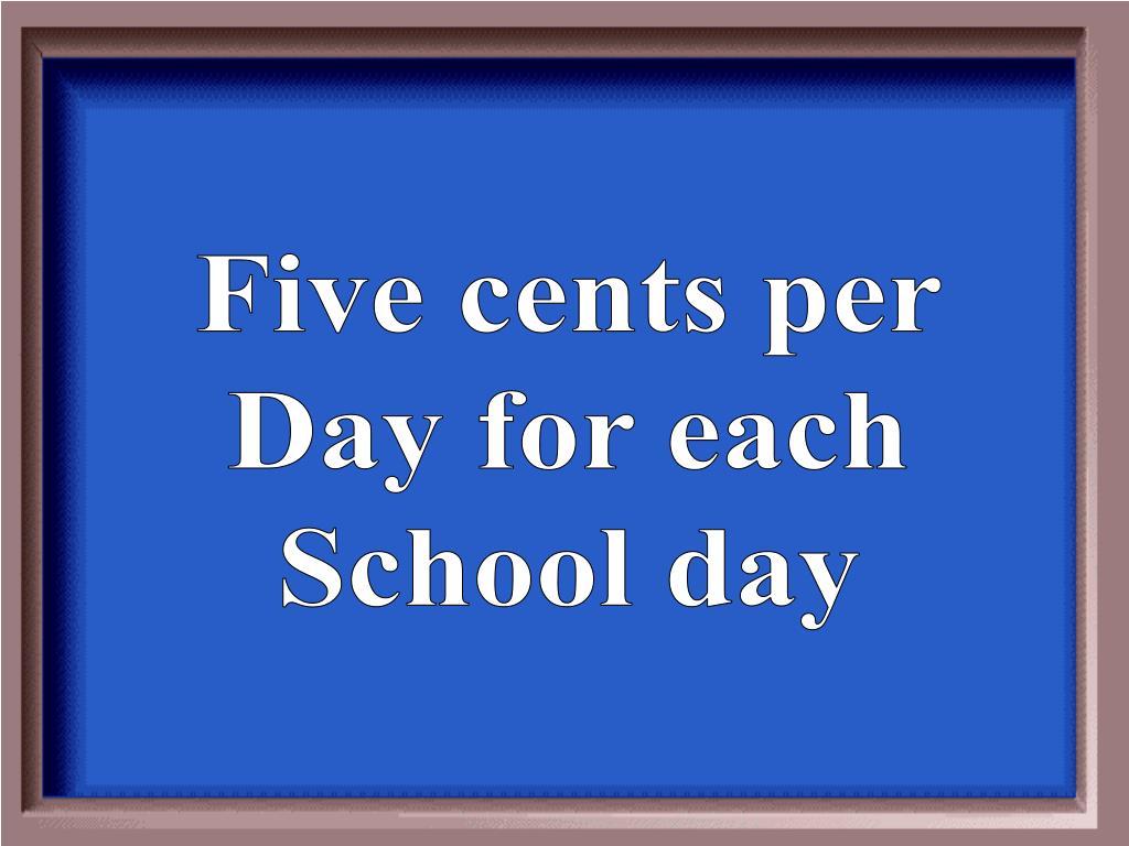 Five cents per